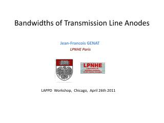 Bandwidths of Transmission Line Anodes