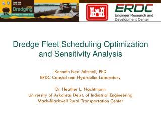 Dredge Fleet Scheduling Optimization and Sensitivity Analysis