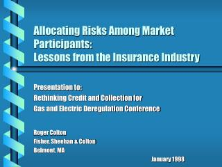 Allocating Risks Among Market Participants: Lessons from the Insurance Industry