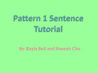 Pattern 1 Sentence Tutorial