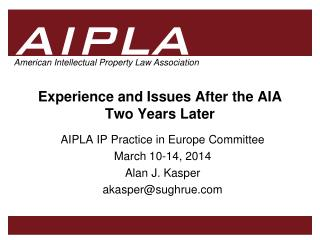 Experience and Issues After the AIA Two Years Later