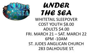UNDER  THE SEA WHITETAIL  SLEEPOVER COST YOUTH $8.00 ADULTS $4.00 FRI. MARCH 21 – SAT. MARCH 22
