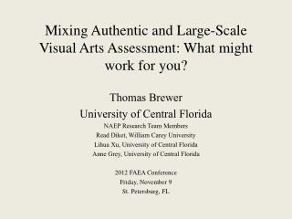 Mixing Authentic and Large-Scale Visual Arts Assessment: What might work for you? Thomas Brewer