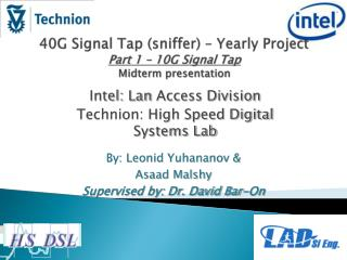 40G Signal Tap (sniffer) � Yearly Project  Part 1 � 10G Signal Tap Midterm presentation