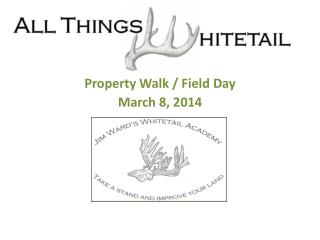 Property Walk / Field Day March 8, 2014