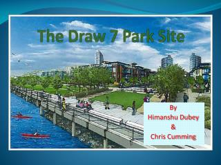 The Draw 7 Park Site