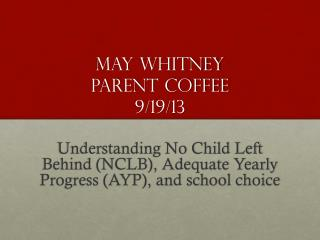 May  whitney parent coffee 9/19/13