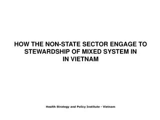 HOW THE NON-STATE SECTOR ENGAGE TO STEWARDSHIP OF MIXED SYSTEM IN   IN VIETNAM
