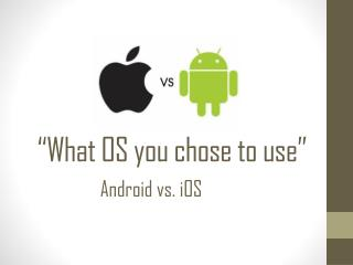 """What OS you chose to use"""