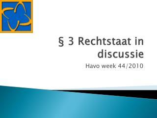 § 3 Rechtstaat in discussie
