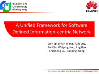 A Unified Framework for Software Defined Information-centric Network