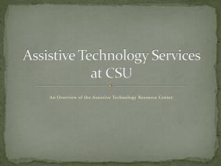 Assistive Technology Services  at CSU