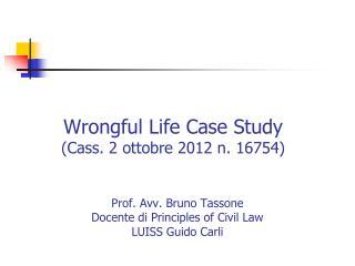 Wrongful Life Case Study (Cass. 2 ottobre 2012 n.  16754 )