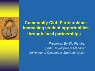Community Club Partnerships: Increasing student opportunities through local partnerships
