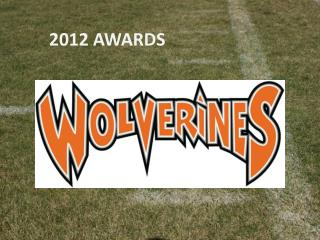 2012 AWARDS