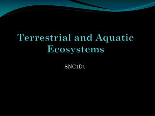 Terrestrial and Aquatic Ecosystems