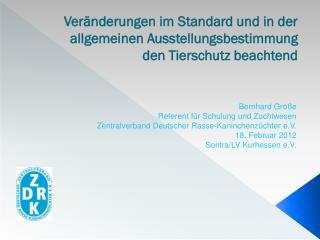 Veränderungen im Standard und in der allgemeinen Ausstellungsbestimmung den Tierschutz beachtend
