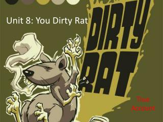 Unit 8: You Dirty Rat