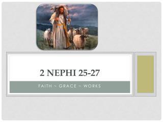 2 Nephi 25-27
