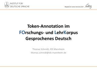 Token-Annotation  im  FO rschungs - und  L ehr K orpus Gesprochenes Deutsch