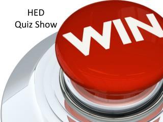 HED Quiz Show