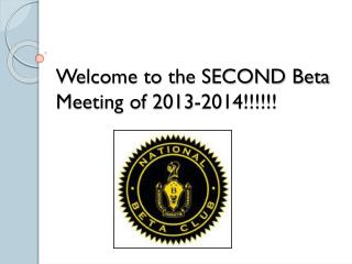 Welcome to the SECOND Beta Meeting of 2013-2014!!!!!!