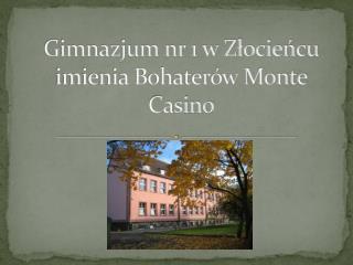 Gimnazjum nr 1 w Złocieńcu imienia Bohaterów Monte Casino