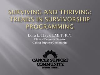 Surviving and Thriving:  Trends in survivorship Programming