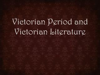 Victorian  Period and Victorian Literature