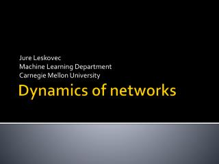 Dynamics of networks