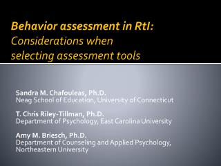 Behavior assessment in  RtI :  Considerations when  selecting assessment tools