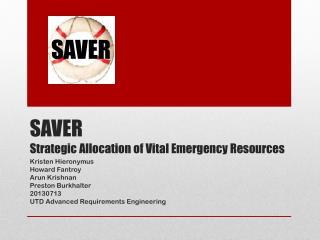 SAVER Strategic Allocation of Vital Emergency Resources