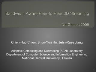 Bandwidth Aware Peer-to-Peer 3D Streaming NetGames  2009
