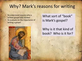 Why? Mark's reasons for writing