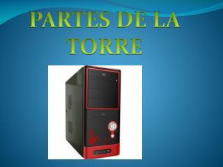 PARTES DE LA TORRE