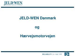 JELD-WEN Danmark og  Hærvejsmotorvejen