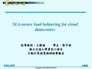 SLA-aware load balancing for cloud datacenters