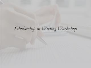 Scholarship in Writing Workshop