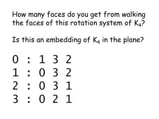 How many faces do you get from walking the faces of this rotation system of K 4 ?