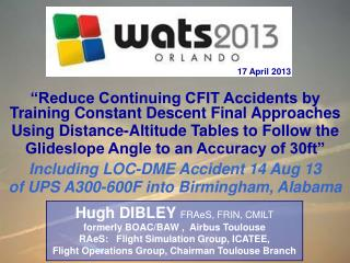 """Reduce Continuing CFIT Accidents by Training Constant Descent Final Approaches"
