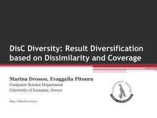 DisC  Diversity: Result Diversification  based on  Dissimilarity  and Coverage