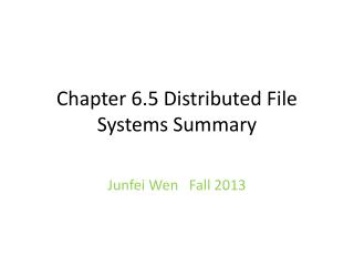 Chapter 6.5 Distributed File Systems S ummary