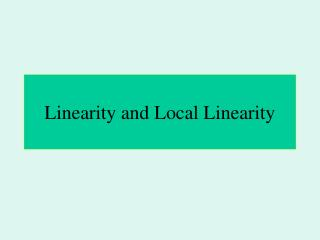 Linearity and Local Linearity