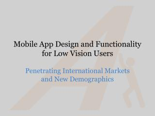 Mobile App Design and Functionality for Low Vision Users