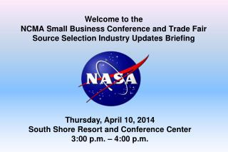 Thursday, April 10, 2014 South Shore Resort and Conference Center 3:00 p.m. – 4:00 p.m.