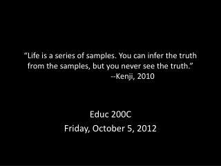 Educ  200C Friday, October 5, 2012