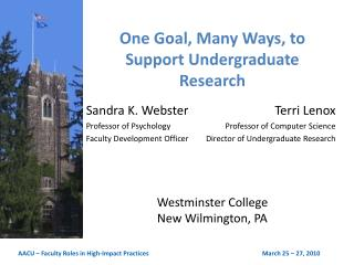 One Goal, Many Ways, to Support Undergraduate Research Westminster College New Wilmington, PA