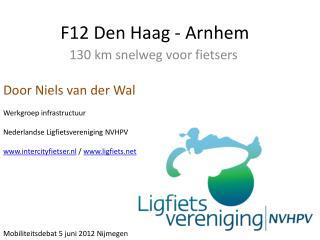 F12 Den Haag - Arnhem
