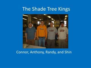 The  Shade Tree Kings