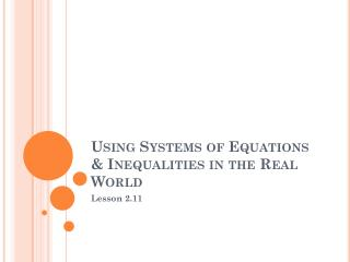 Using Systems of Equations & Inequalities in the Real World